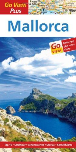 Mallorca: Reiseführer mit Reise-App (Go Vista Plus): Andrea Weindl