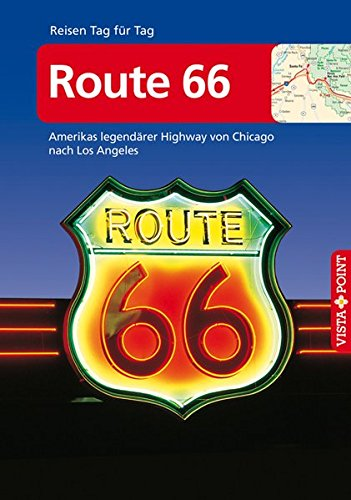 9783868711226: Route 66: Amerikas legend�rer Highway von Chicago nach Los Angeles