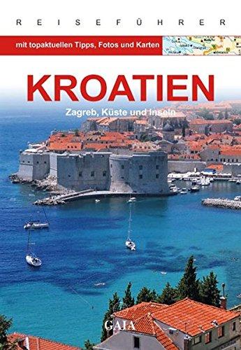 Kroatien: Zagreb, Küste und Inseln - Marr-Bieger, Lore