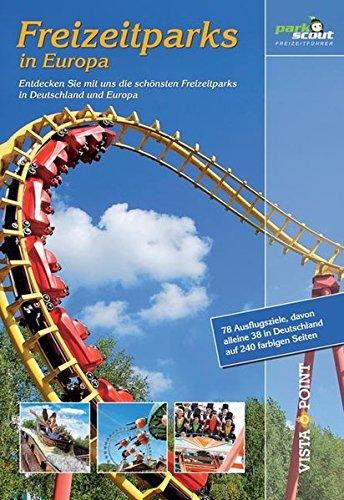9783868719154: Freizeitparks in Europa: Entdecken Sie mit uns die schönsten Freizeitparks in Deutschland und Europa
