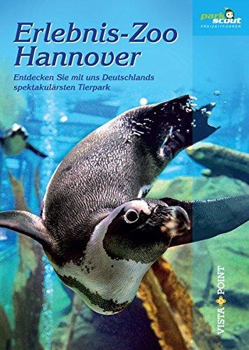 9783868719185: Erlebnis-Zoo Hannover: Entdecken Sie mit uns Deutschlands spektakulärsten Tierpark