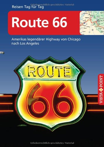 9783868719864: Route 66: Amerikas legendärer Highway von Chicago nach Los Angeles