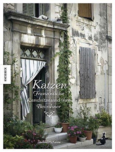 9783868733747: Katzen: Franz�sische Landsitze und ihre Bewohner