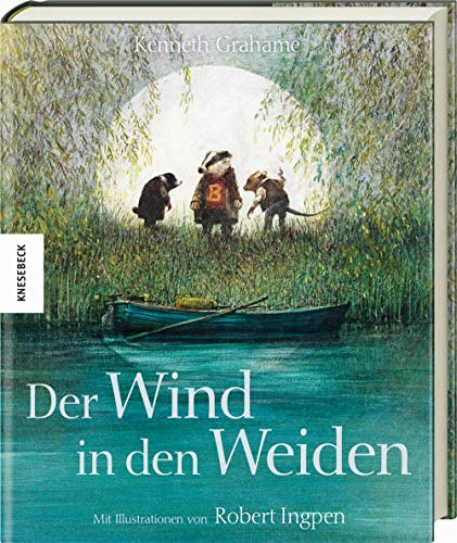 Der Wind in den Weiden: Kenneth Grahame,Robert Ingpen