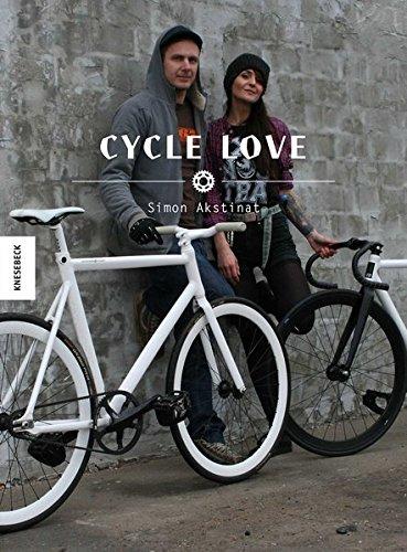 9783868735215: Cycle Love: 80 Fahrräder und ihre Liebhaber