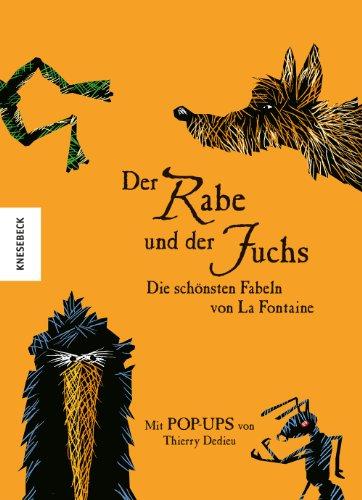 9783868736045: Der Rabe und der Fuchs Die schönsten Fabeln von La Fontaine: Mit Pop-ups von Thierry Dedieu