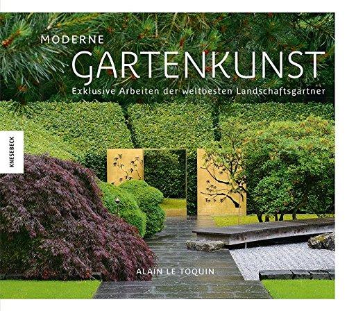 Moderne Gartenkunst: Alain Le Toquin