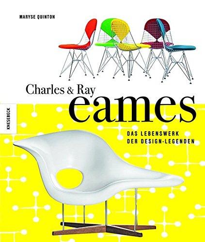 Charles & Ray Eames: Das Lebenswerk der Design-Legenden - Quinton, Maryse