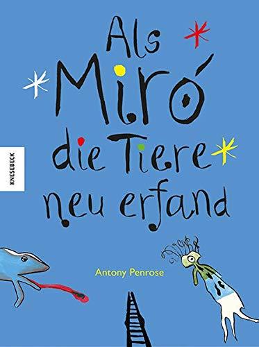9783868739367: Als Miró die Tiere neu erfand