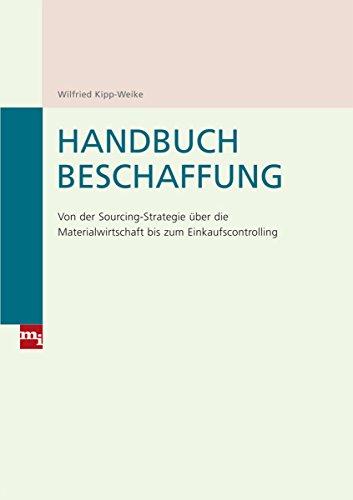 9783868800111: Handbuch Beschaffung: Von der Sourcing-Strategie über die Materialwirtschaft bis zum Einkaufscontrolling