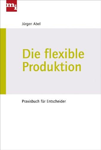 9783868801279: Die flexible Produktion: Praxisbuch für Entscheider
