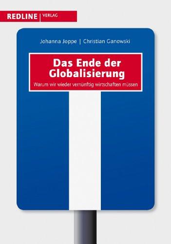 9783868810455: Das Ende der Globalisierung: Warum wir wieder vernünftig wirtschaften müssen