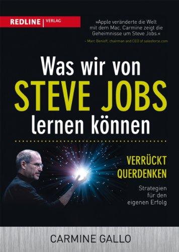 9783868813029: Was wir von Steve Jobs lernen können: Verrückt querdenken - Strategien für den eigenen Erfolg