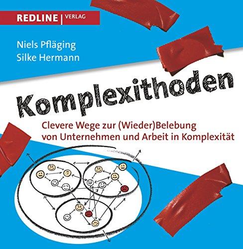 9783868815863: Komplexithoden: Clevere Wege zur (Wieder)Belebung von Unternehmen und Arbeit in Komplexität