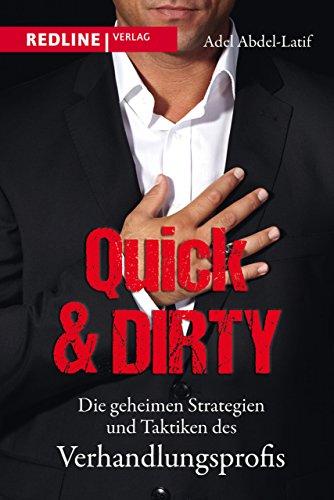 9783868816082: Quick & Dirty: Die geheimen Strategien und Taktiken des Verhandlungsprofis