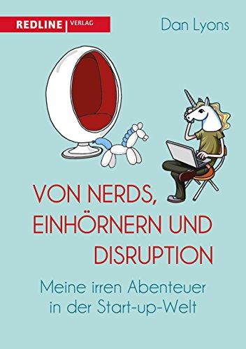 9783868816501: Von Nerds, Einhörnern und Disruption: Meine irren Abenteuer in der Start-up-Welt