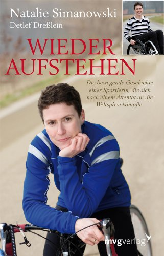 9783868820119: Wieder Aufstehen: Die bewegende Geschichte einer Sportlerin, die sich nach einem Attentat an die Weltspitze kämpfte