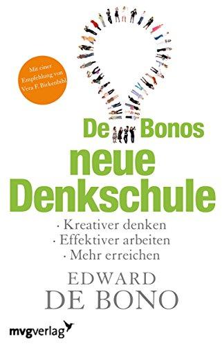 9783868822151: De Bonos neue Denkschule: Kreativer Denken, Effektiver Arbeiten, Mehr Erreichen