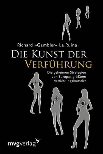 9783868822182: Die Kunst der Verführung: Die Geheimen Strategien Von Europas Größtem Verführungskünstler (German Edition)