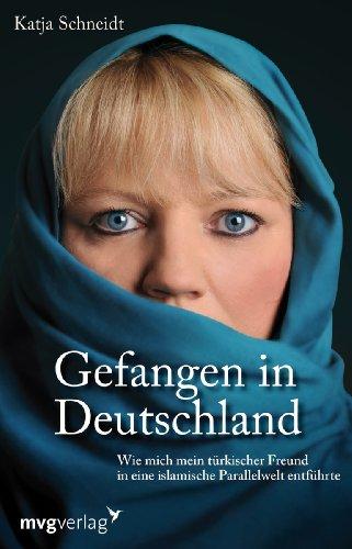 Gefangen in Deutschland: Katja Schneidt
