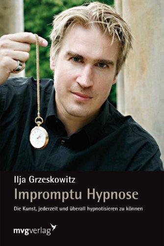 9783868822465: Impromptu Hypnose: Die Kunst, jederzeit und überall hypnotisieren zu können