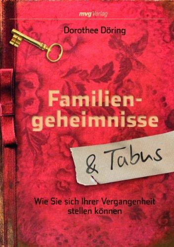 9783868823240: Familiengeheimnisse und Tabus: Wie Sie Sich Ihrer Vergangenheit Stellen Können (German Edition)