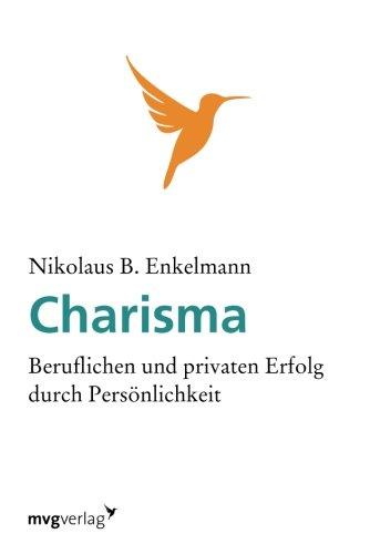 9783868823288: Charisma: Beruflichen Und Privaten Erfolg Durch Persönlichkeit (German Edition)