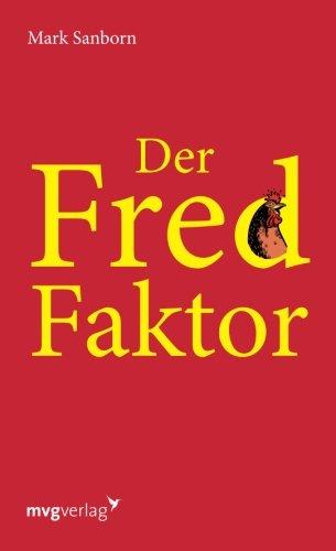 9783868823837: Der Fred-Faktor: Ein Motivationsbuch