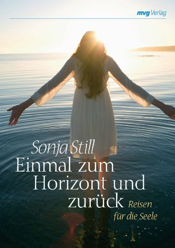 9783868823936: Einmal zum Horizont und zurück: Reisen für die Seele