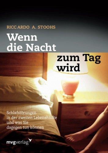 9783868823950: Wenn die Nacht zum Tag wird: Schlafst�rungen In Der Zweiten Lebensh�lfte Und Was Sie Dagegen Tun K�nnen