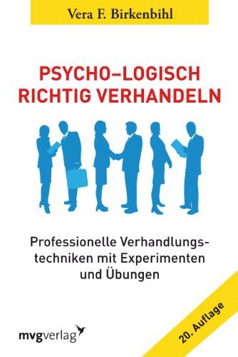 9783868825121: Psycho-Logisch richtig verhandeln: Professionelle Verhandlungstechniken mit Experimenten und �bungen