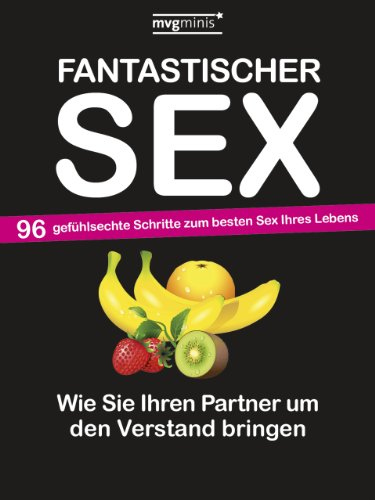 9783868825176: Fantastischer Sex: Wie Sie Ihren Partner um den Verstand bringen