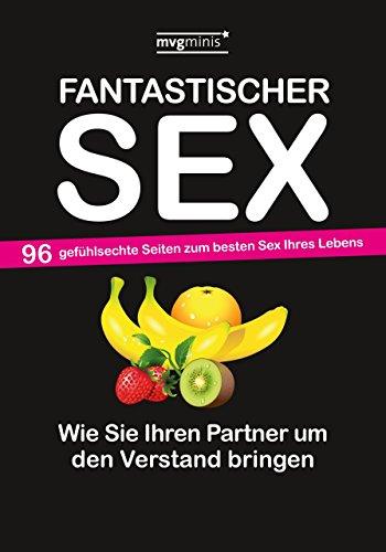 9783868826050: Fantastischer Sex: Wie Sie Ihren Partner um den Verstand bringen