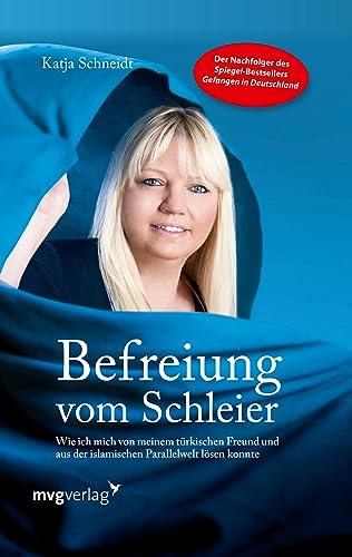 Befreiung vom Schleier: Schneidt, Katja
