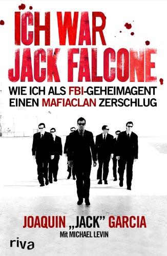 """Ich war Jack Falcone. Wie ich als: Garcia, Joaquin """"Jack"""""""