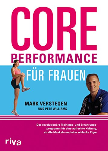 9783868830569: Core Performance für Frauen: Das revolutionäre Workout für eine gute Haltung, straffe Muskeln und eine schlanke Figur