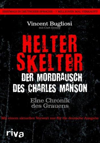 9783868830576: Helter Skelter - Der Mordrausch des Charles Manson: Eine Chronik des Grauens