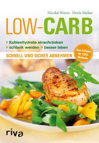 9783868831016: Low Carb: Kohlenhydrate einschränken - schlank werden - besser leben - schnell und sicher abnehmen