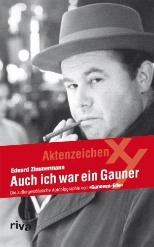 9783868832402: Auch ich war ein Gauner: Die Außergewöhnliche Autobiographie Von Ganoven-Ede