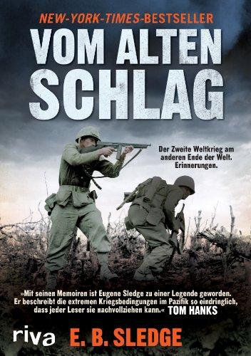 Vom alten Schlag: Der Zweite Weltkrieg am anderen Ende der Welt. Erinnerungen - Sledge E.B.