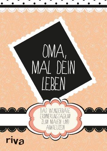 9783868835021: Oma, mal Dein Leben: Das wunderbare Erinnerungsalbum zum Ausmalen und Ankreuzen
