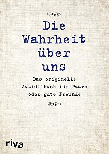 9783868836424: Die Wahrheit über uns: Das originelle Ausfüllbuch für Paare oder gute Freunde