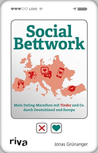 9783868836998: Social Bettwork: Mein Dating-Marathon mit Tinder und Co. durch Deutschland und Europa