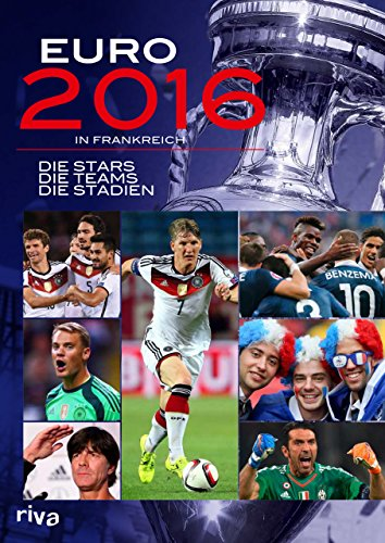 9783868837247: Euro 2016 in Frankreich: Die Stars. Die Teams. Die Stadien