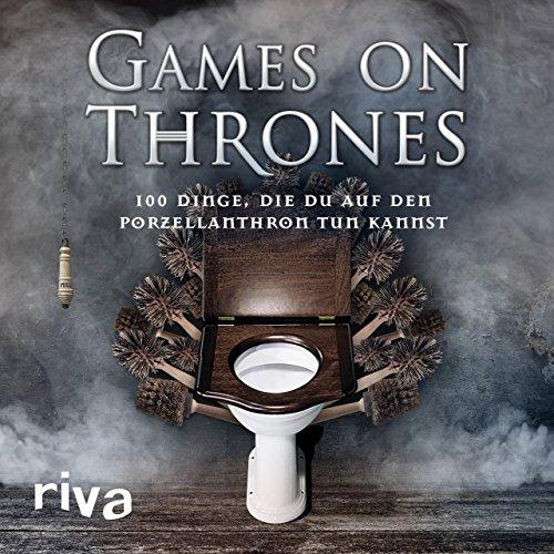 Games on Thrones: 100 Dinge, die du auf dem Porzellanthron tun kannst: Michael Powell