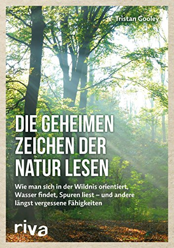 9783868839159: Die geheimen Zeichen der Natur lesen: Wie man sich in der Wildnis orientiert, Wasser findet, Spuren liest - und andere längst vergessene Fähigkeiten