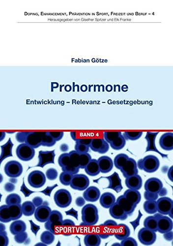 9783868840131: Prohormone. Entwicklung, gesundheits- und sportpolitische Relevanz, Distributionswege und Gesetzgebung