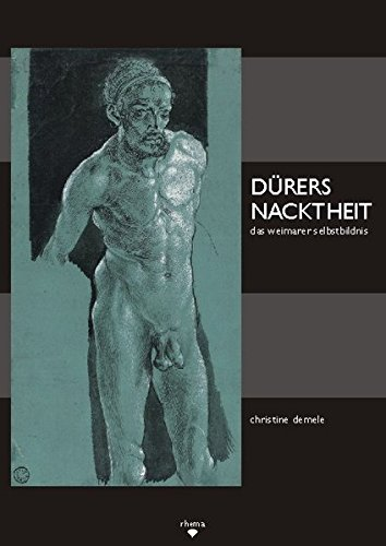 9783868870084: Dürers Nacktheit: Das Weimarer Selbstbildnis