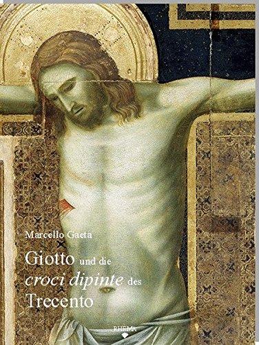 GIOTTO und die CROCI DIPINTE des TRECENTO.: GAETA MARCELLO