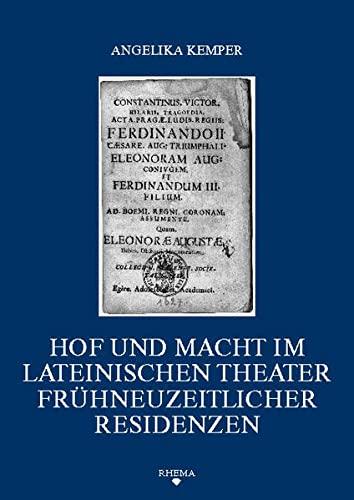 9783868870206: Hof und Macht im lateinischen Theater frühneuzeitlicher Residenzen